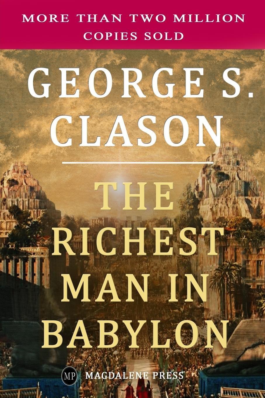 The Richest Man in Babylon – George Clason